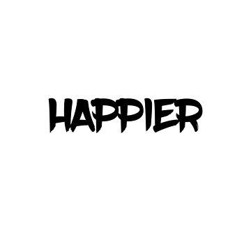 HAPPIER ED SHEERAN by ScarDesigner