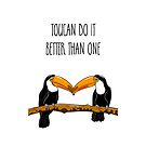 Toucan Do It Better Than One by Adam Regester