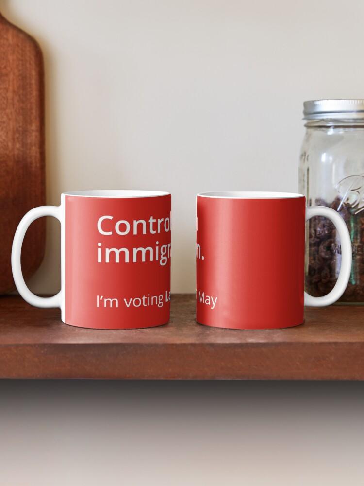Alternate view of Controls on immigration: Labour tribute mug Mug