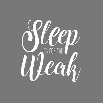 Sleep is for the weak funny gym lover quote by kateshephard