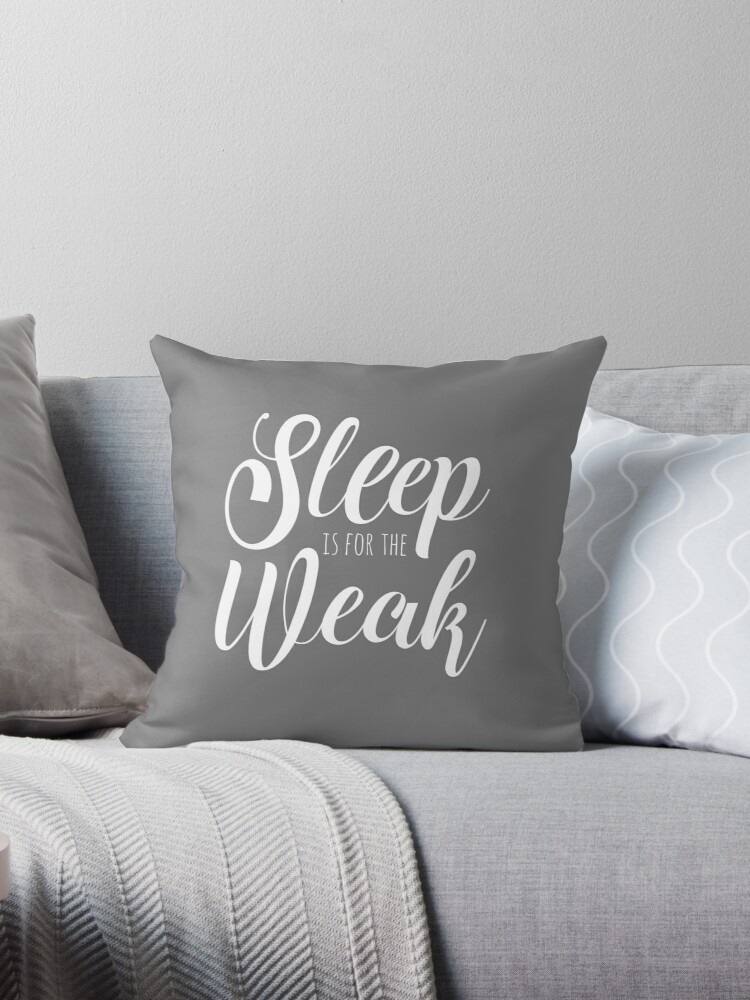 Sleep Is For The Weak Funny Gym Lover Quote Throw Pillows By Kate