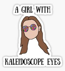 A Girl With Kaleidoscope Eyes Sticker