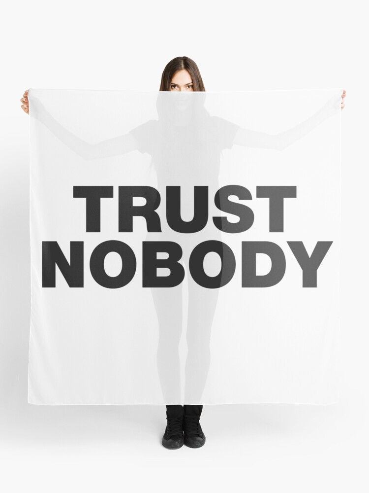 Trust Nobody Funny Sayings Quote | Scarf