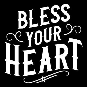 Bless Your Heart by machmigo