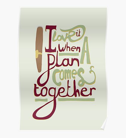 I love it when a plan comes together Poster