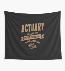 Actuary - Funny Job and Hobby Wall Tapestry