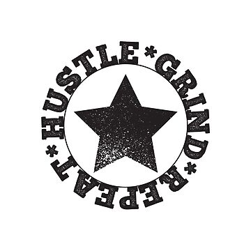 No Rest- Hustle Grind Repeat by radtasticdesign