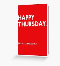 Thursday (GTC) Greeting Card Greeting Card