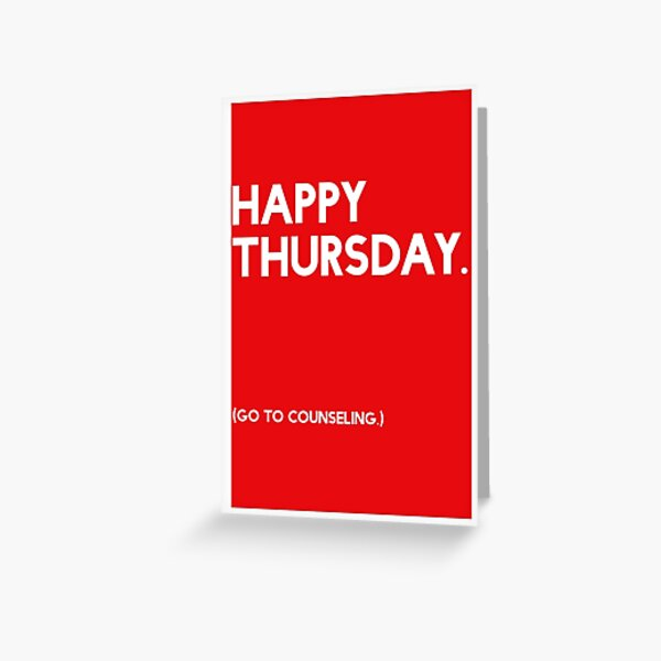 Thursday (GTC) Greeting Card Greeting Card