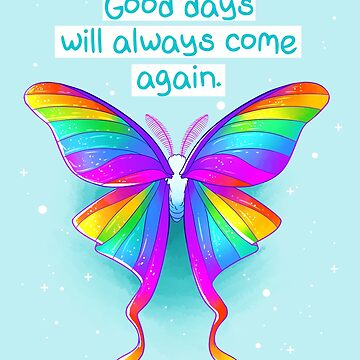 """""""Good Days Will Always Come Again"""" Rainbow Moth by thelatestkate"""