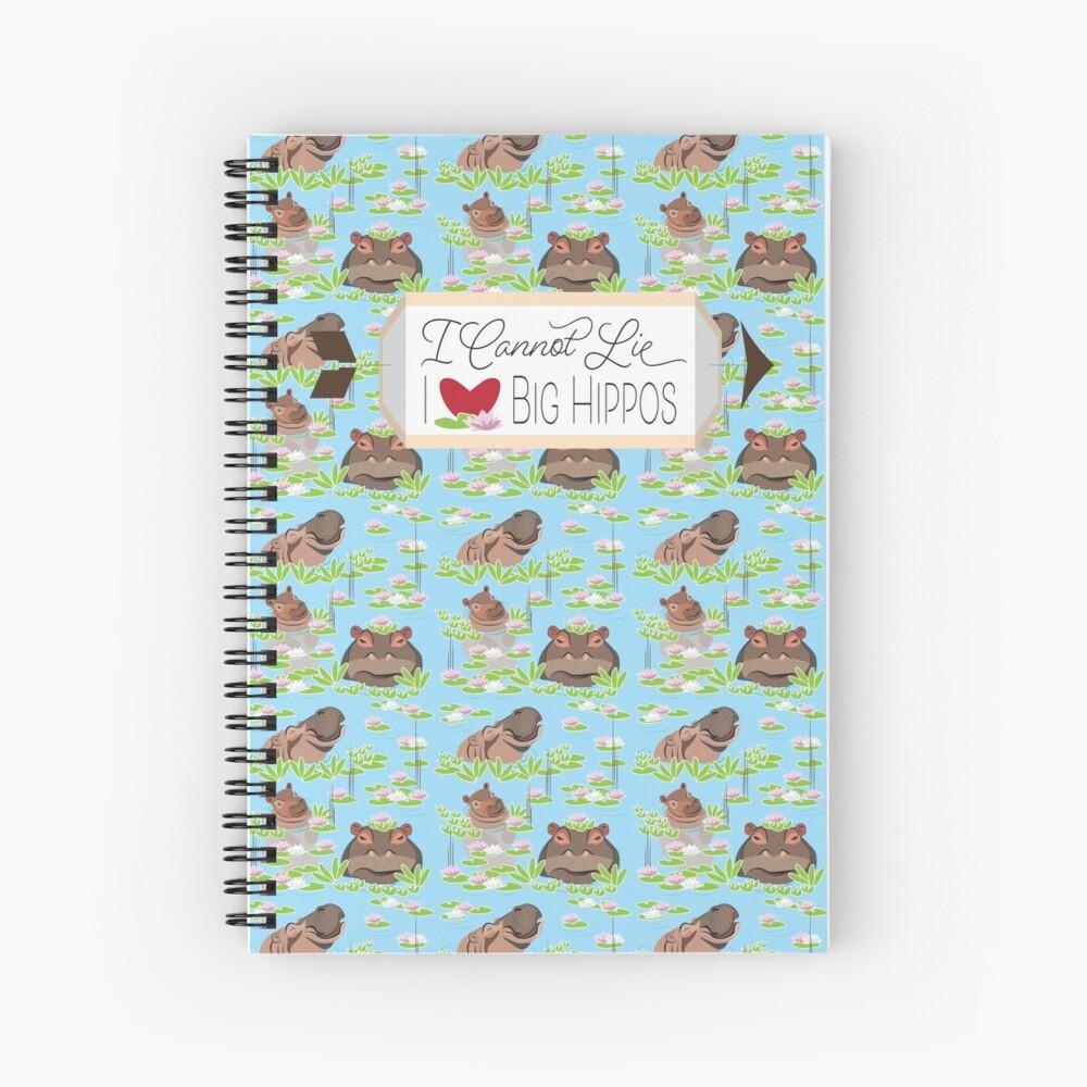 I cannot lie I love Big Hippos Spiral Notebook