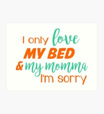 i only love my bed  Art Print
