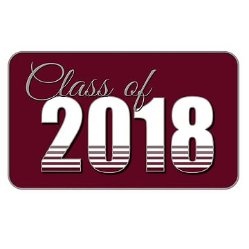 Class of 2018 Maroon by MomMcWin