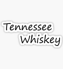 Tennessee Whiskey quote Sticker