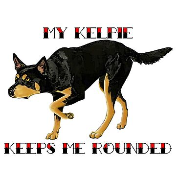 My Kelpie keeps me Rounded by Kestrelle