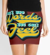 Don't use words you can't feel Mini Skirt