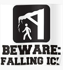 Beware: Falling Ice (Icicles) Poster