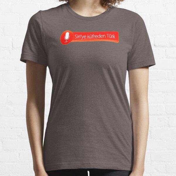 Siri'ye Küfreden Türk - 3 Essential T-Shirt