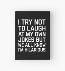 Laugh Own Jokes Funny Quote Hardcover Journal