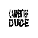 Carpenter Dude - Funny Carpenter T Shirt  by greatshirts