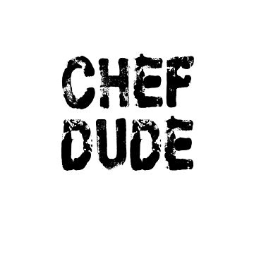 Chef Dude - Funny Chef T Shirt  by greatshirts