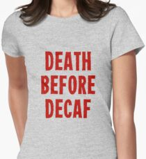 Death Before Decaf Women's Fitted T-Shirt