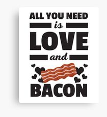 All You Need Is Love And Bacon Funny Valentines T Shirt Canvas Print