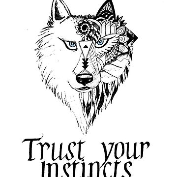 Trust Your Instincts Abstract Wolf  by katiemaryart