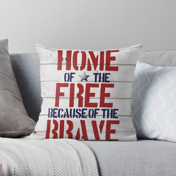 Home of the Free because of the Brave Throw Pillow