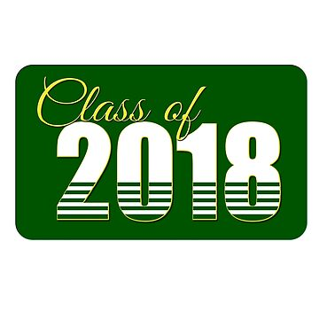 Class of 2018 in Green and Gold by MomMcWin