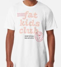 Fat Kids Club Long T-Shirt