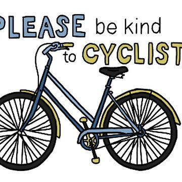 please be kind to cyclists by andilynnf