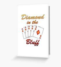 Diamond in the Bluff Greeting Card