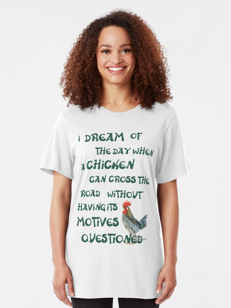 Alternate view of I dream of the day... CHICKENS (on light) Slim Fit T-Shirt