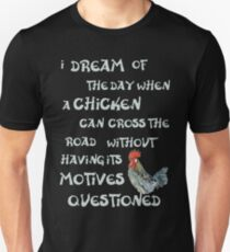 I dream of the day... CHICKENS (on dark) Unisex T-Shirt