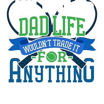 Tennis Dad Gift Funny Father's Day Player Gifts Ball Life by ViviLane