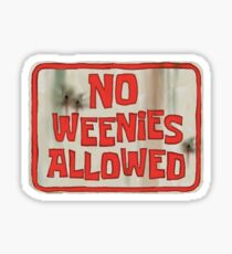 no weenies allowed Sticker
