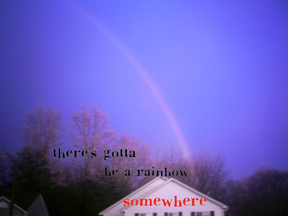 There's Got To Be A Rainbow Somewhere by Jascie Epinn