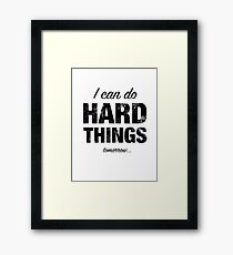 I Can Do Hard Things (Tomorrow) Framed Print