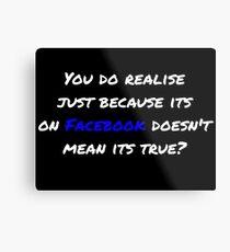 Funny Facebook Quote Metal Print