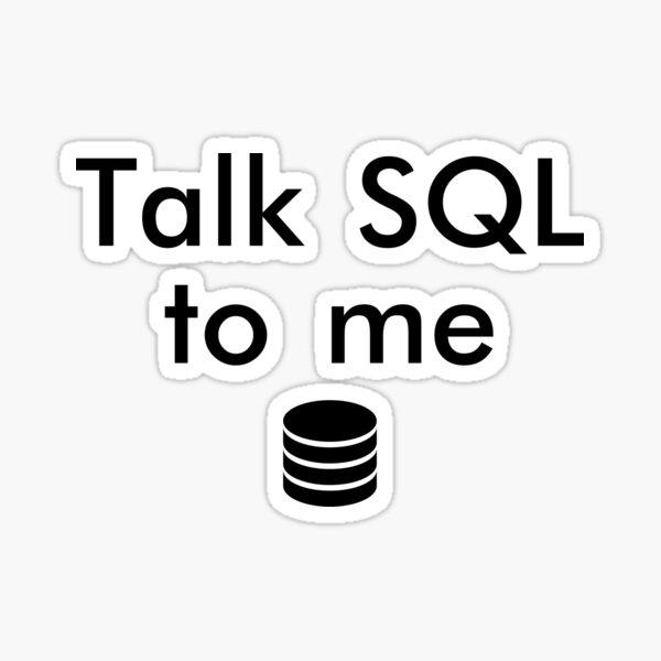 Talk SQL To Me Sticker
