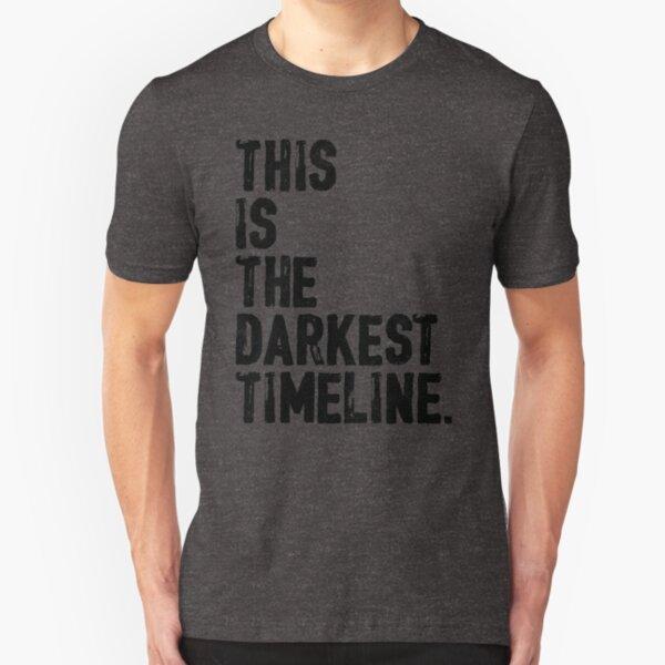 This Is The Darkest Timeline Slim Fit T-Shirt