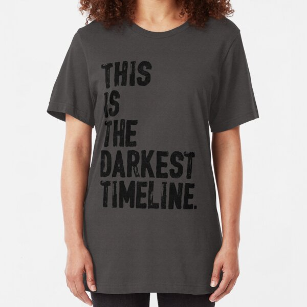 This Is The Darkest Timeline Slim Fit T-Shirt