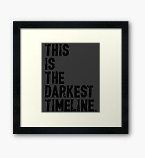 This Is The Darkest Timeline Framed Print