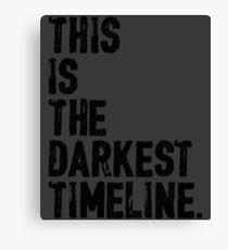 This Is The Darkest Timeline Canvas Print