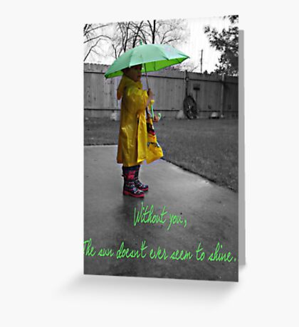 Without You Greeting Card