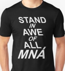 Stand In Awe Of All Mna Unisex T-Shirt