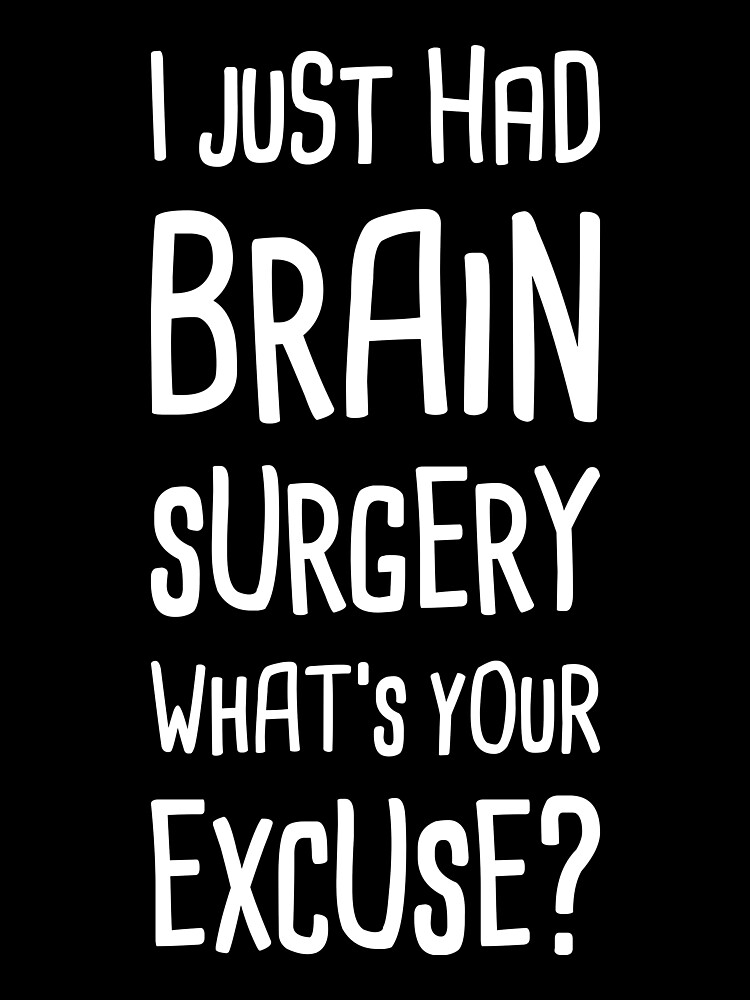 75b79942 Brain Surgery - Funny Get Well Recovery Present