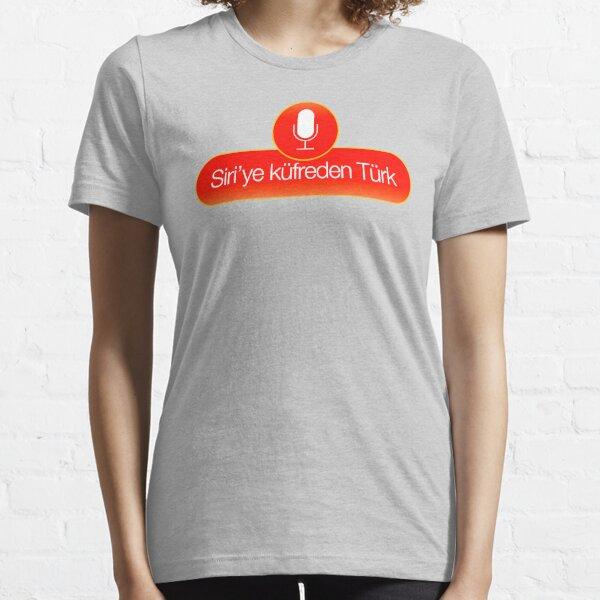 Siri'ye Küfreden Türk Essential T-Shirt