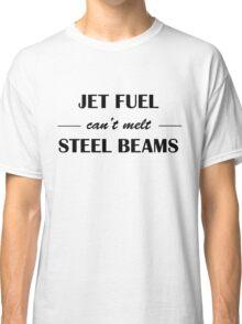 JET FUEL can't melt STEEL BEAMS Classic T-Shirt